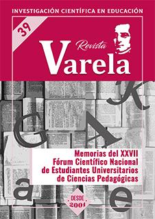 Ver Vol. 14 Núm. 39 (2014): MEMORIAS DEL XXVII FÓRUM CIENTÍFICO NACIONAL DE ESTUDIANTES UNIVERSITARIOS DE CIENCIAS PEDAGÓGICAS