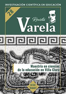 Ver Vol. 11 Núm. 28 (2011): MAESTRÍA EN CIENCIAS DE LA EDUCACIÓN EN VILLA CLARA